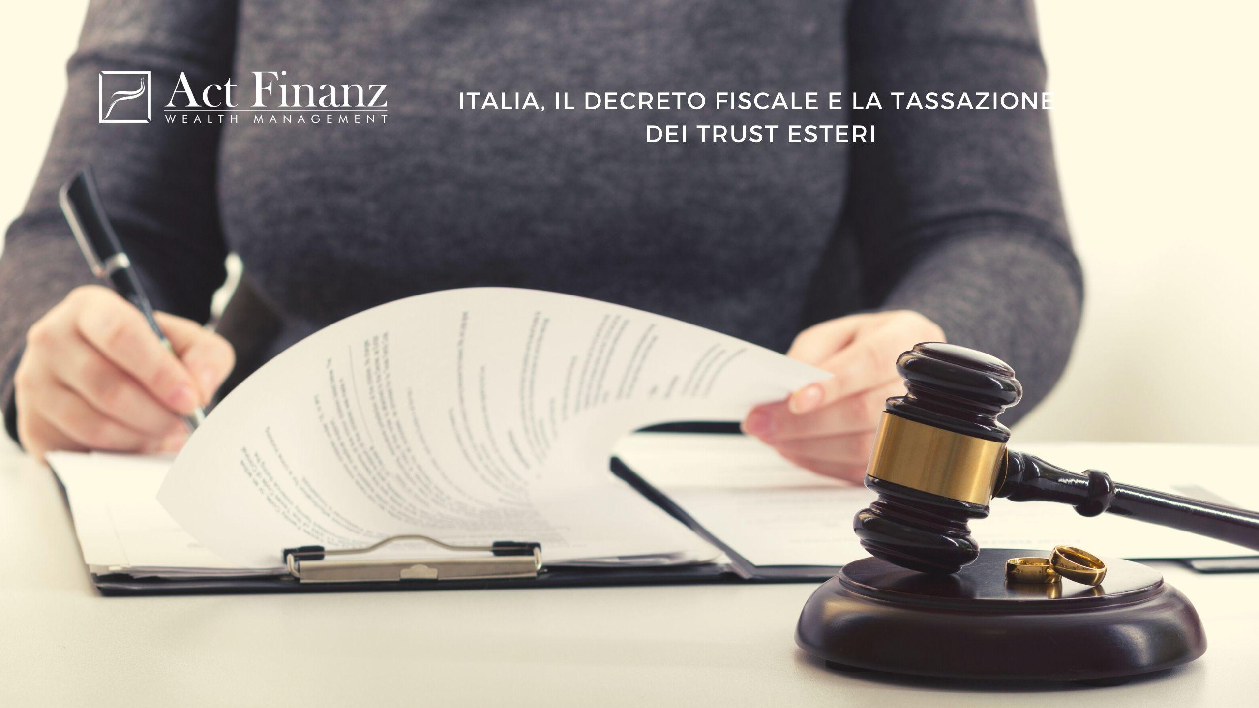 Italia, il Decreto Fiscale e la tassazione dei trust esteri - Act finanz gestori patrimoniali