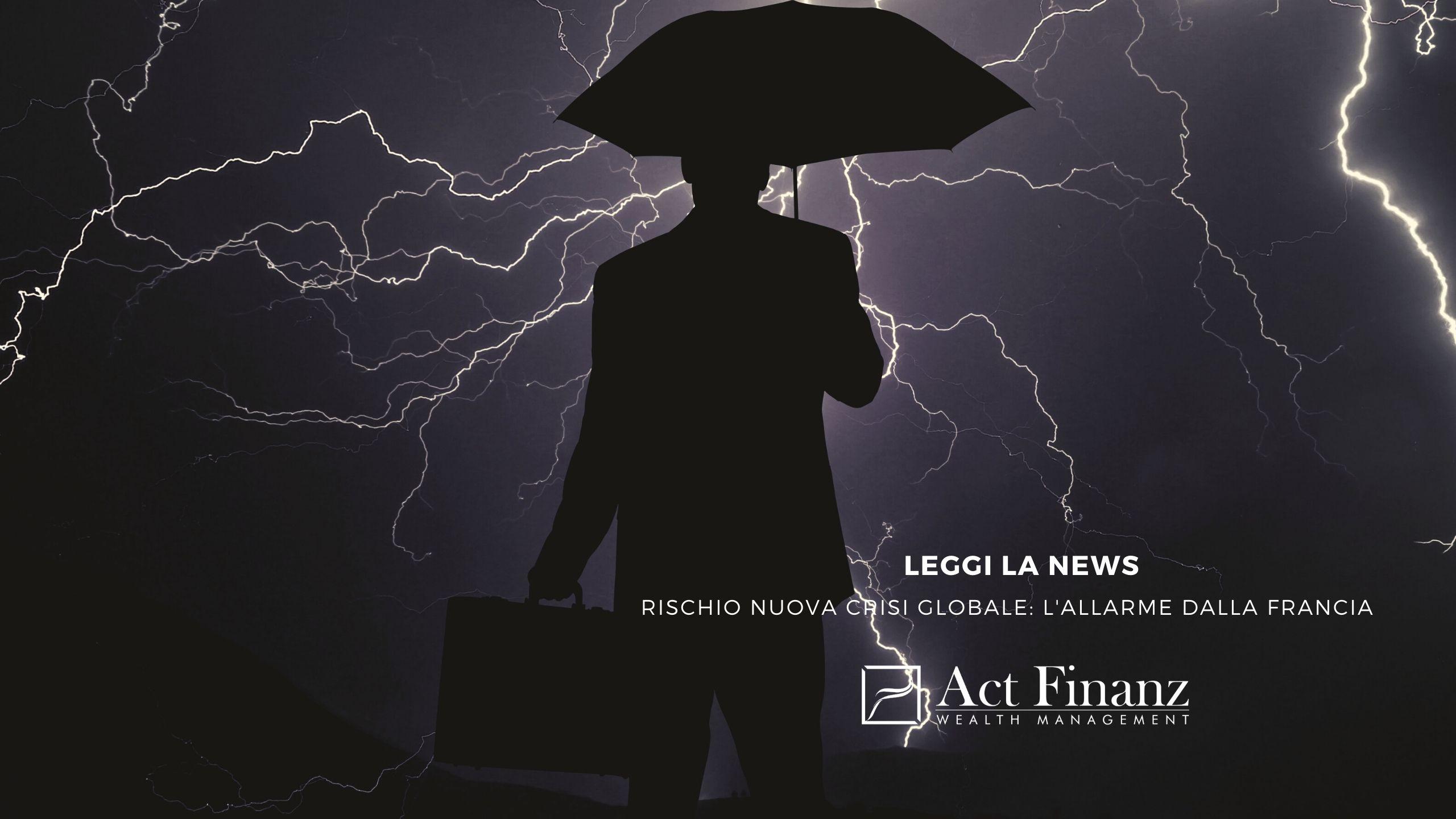 Rischio nuova crisi globale_ l'allarme dalla Francia. act finanz gestori patrimoniali(1)