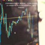 Coronavirus e Borsa - Cosa sono le vendite allo scoperto_ - ACT Finanz, wealth management lugano, wealth management svizzera - Gestori patrimoniali svizzera - Fabio Gallo Act Finanz - GianLuca De Risi Act Finanz