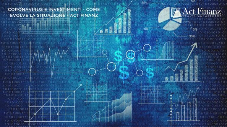 Coronavirus e Investimenti - Come evolve la situazione - ACT Finanz