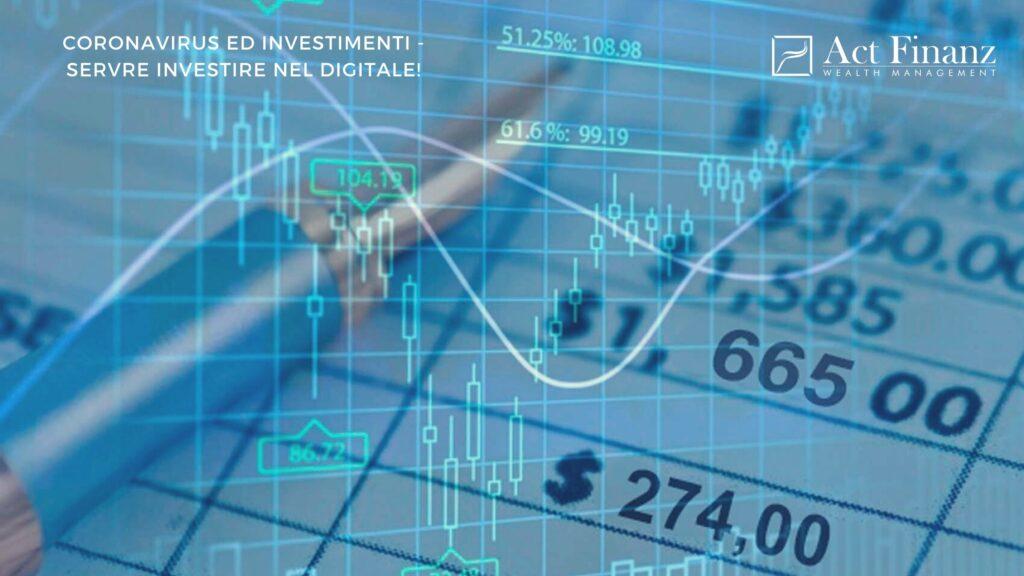 Coronavirus ed INVESTIMENTI - SERVE INVESTIRE NEL DIGITALE! - ACT Finanz - ACT Finanz, wealth management lugano, wealth management svizzera - Gestori patrimoniali svizzera - Fabio Gallo Act Finanz - GianL