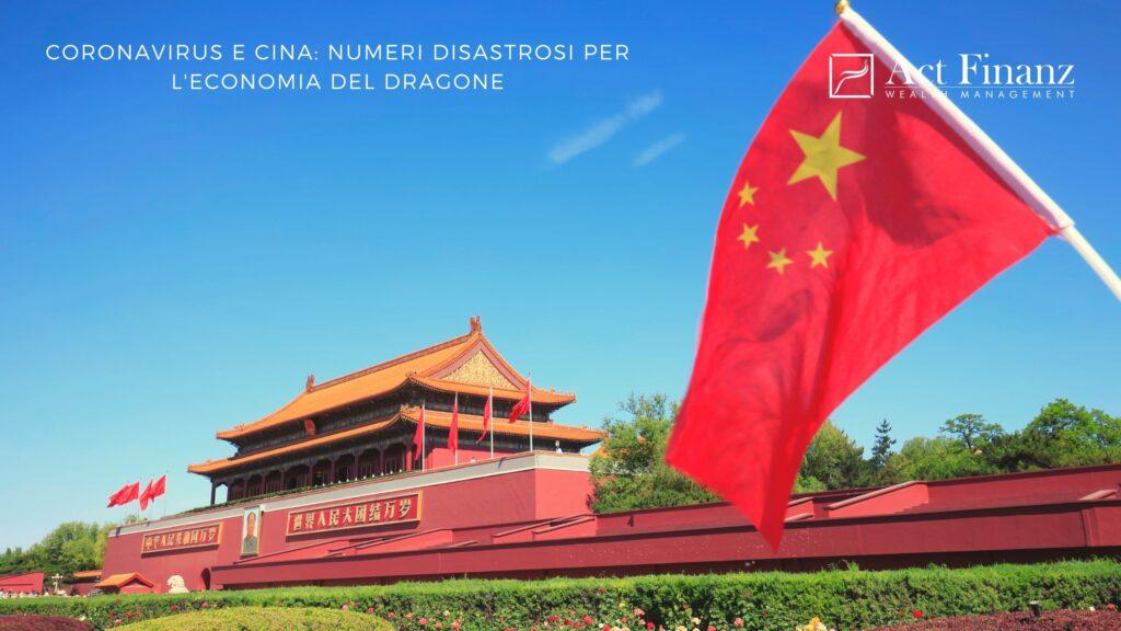 Coronavirus e Cina_ numeri disastrosi per l'economia del dragone - ACT Finanz, wealth management e Gestori patrimoniali in svizzera