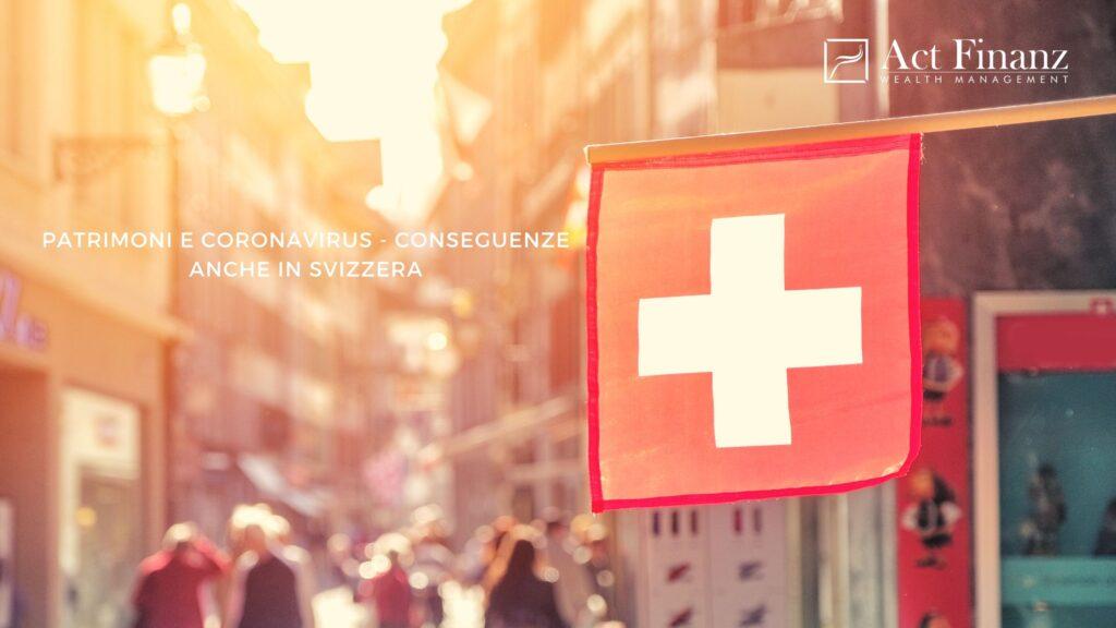 Patrimoni e Coronavirus - Conseguenze anche in Svizzera - ACT Finanz, wealth management lugano, wealth management svizzera - Gestori patrimoniali svizzera - Fabio Gallo Act Finanz - GianLuca De Risi
