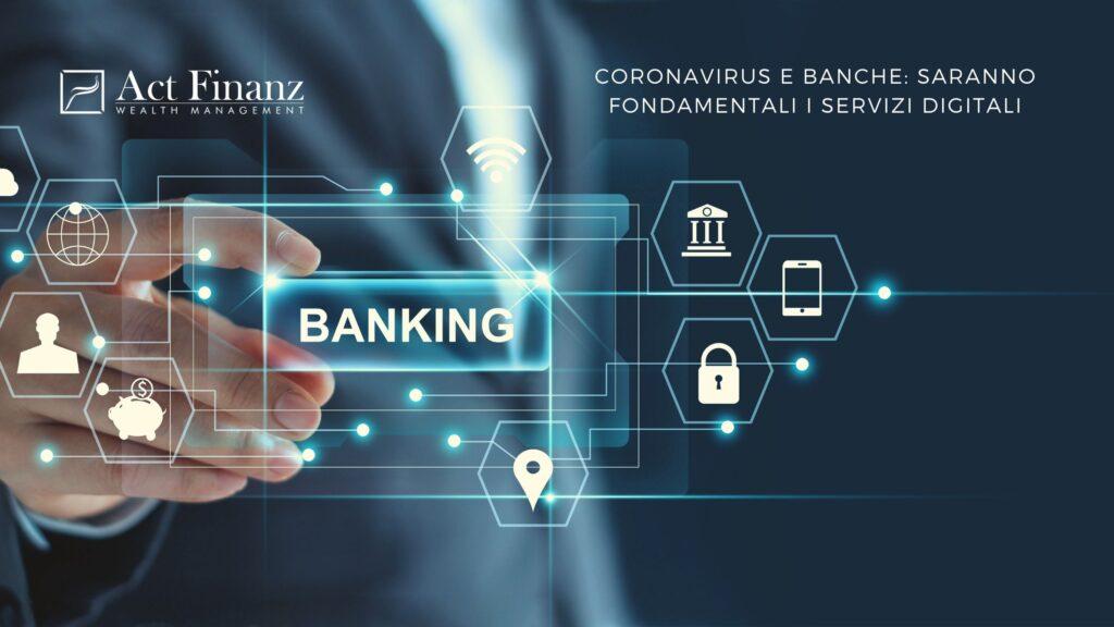 coronavirus e banche_ saranno fondamentali i servizi digitali - ACT Finanz, wealth management e Gestori patrimoniali in svizzera