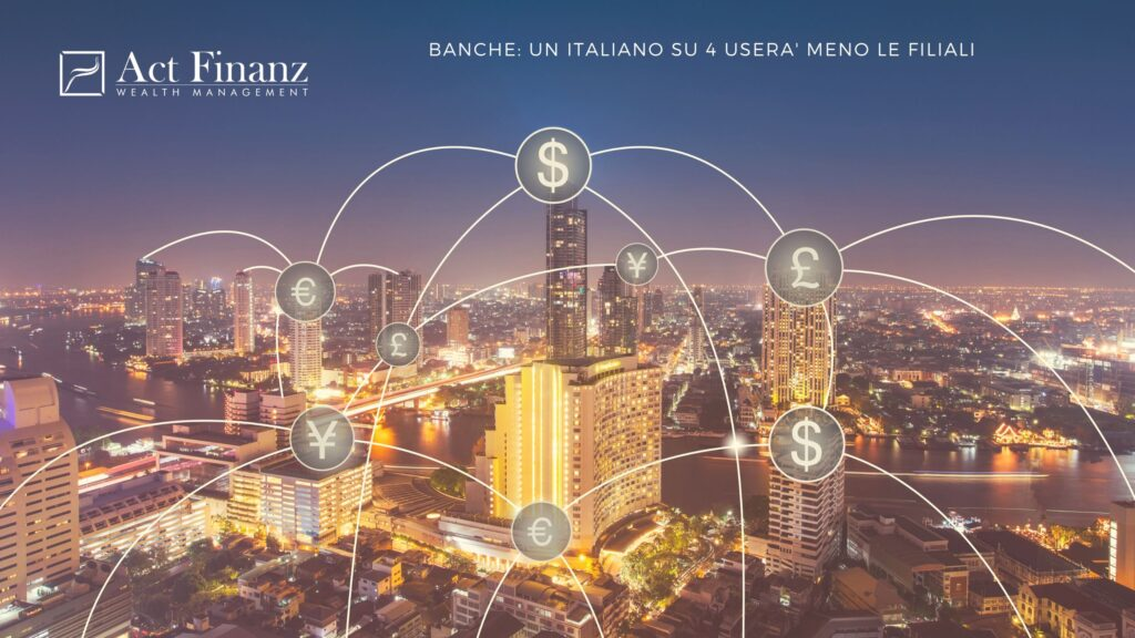 BANCHE_ UN ITALIANO SU 4 USERA' MENO LE FILIALI - ACT Finanz, wealth management e Gestori patrimoniali in svizzera