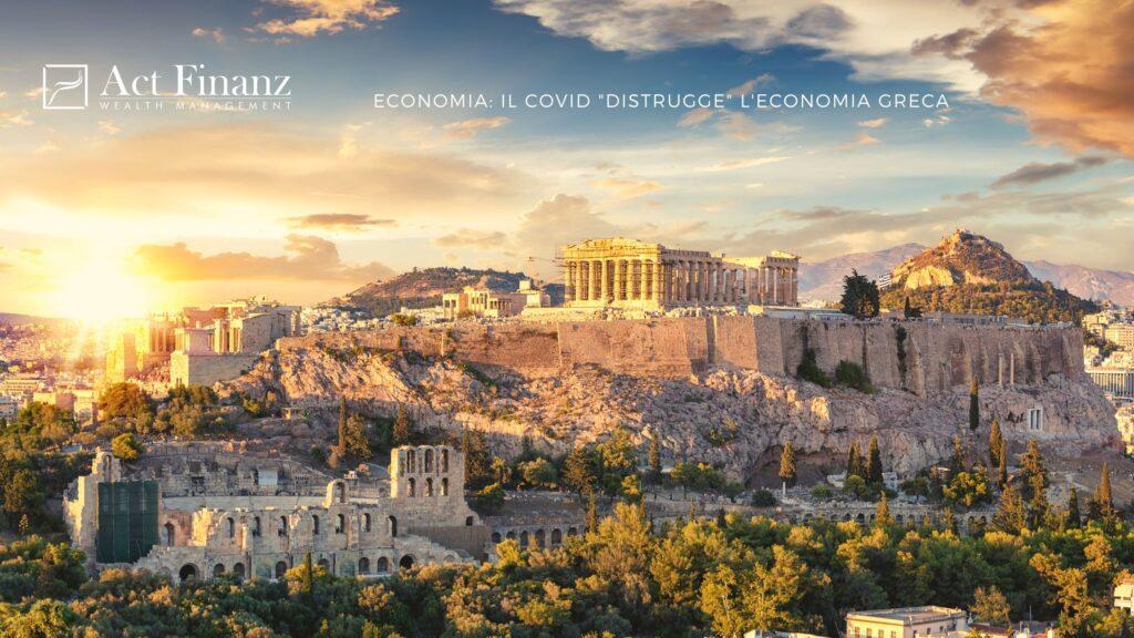 ECONOMIA_ IL COVID _DISTRUGGE_ L'ECONOMIA GRECA - ACT Finanz, wealth management e Gestori patrimoniali in svizzera