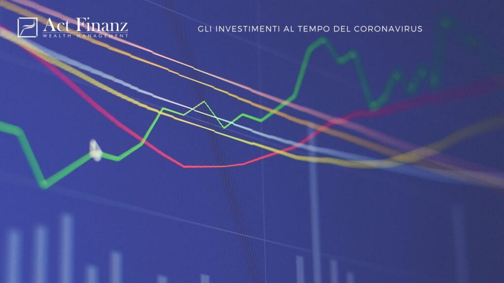 Gli investimenti al tempo del coronavirus - ACT Finanz, wealth management e Gestori patrimoniali in svizzera