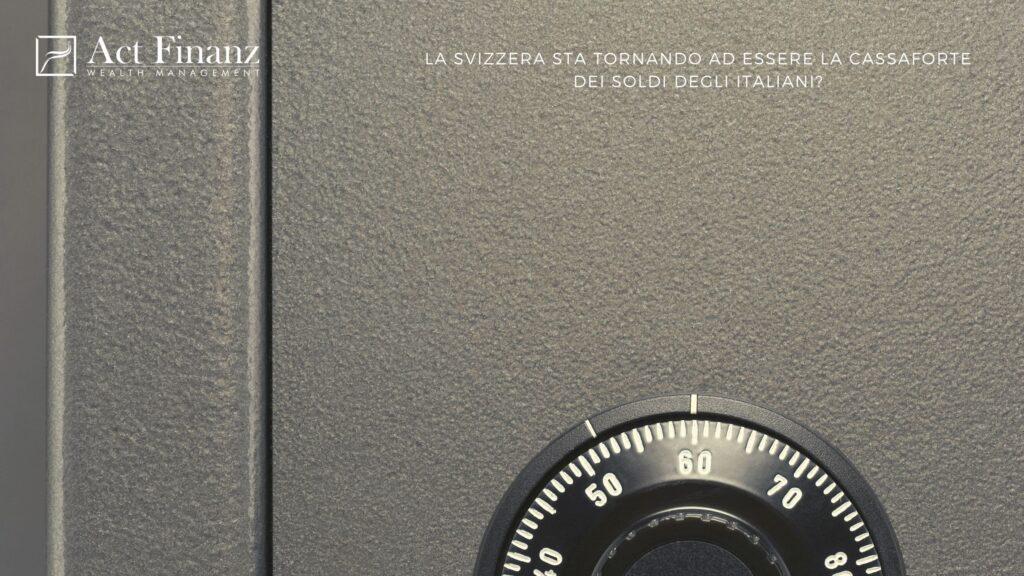 LA SVIZZERA STA TORNANDO AD ESSERE LA CASSAFORTE DEI SOLDI DEGLI ITALIANI?