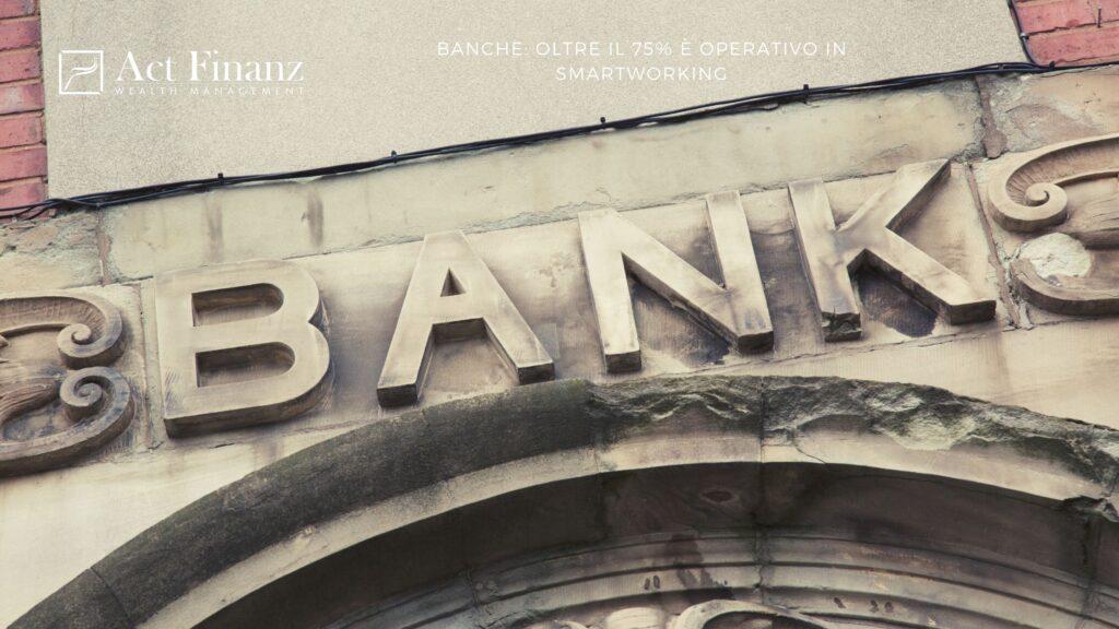 le banche la Fase 2_ Oltre il 75% è operativo in smartworking - ACT Finanz, wealth management e Gestori patrimoniali in svizzera