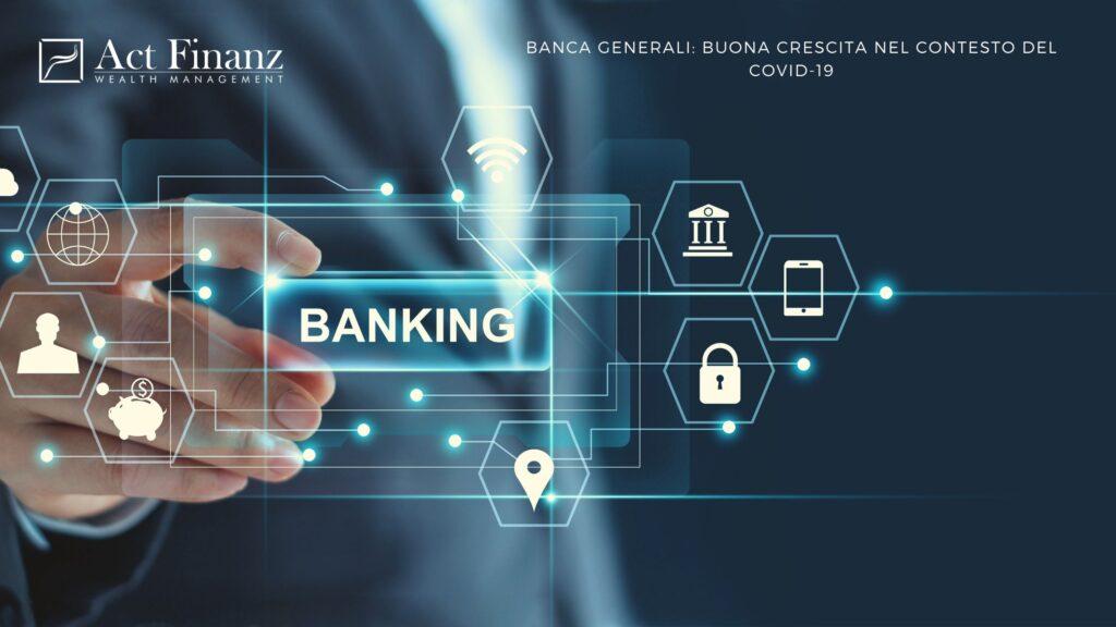 Banca Generali buona crescita nel contesto del Covid-19 - ACT Finanz, wealth management e Gestori patrimoniali in svizzera