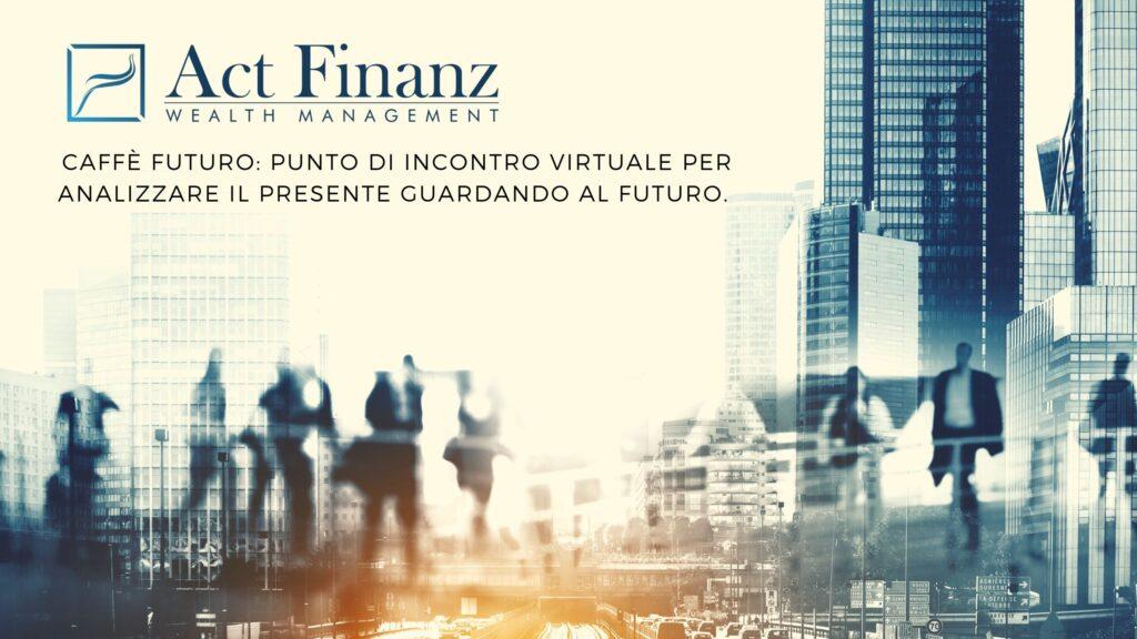 Caffè futuro, punto di incontro virtuale per analizzare il presente guardando al futuro. - Act