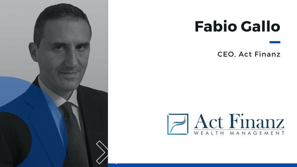 Fabio Gallo, Act finanz Fabio Gallo, Act Finanz Svizzera - CEO Act Finanz - ACT Finanz - Actfinanz