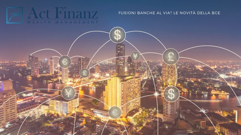 Fusioni banche al via Le novità della BCE - ACT Finanz, wealth management e Gestori patrimoniali in svizzera