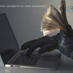 Banche PERICOLO FRODI INFORMATICHE! FONDI GRANDISSIMI! - ACT Finanz, wealth management e Gestori patrimoniali in svizzera