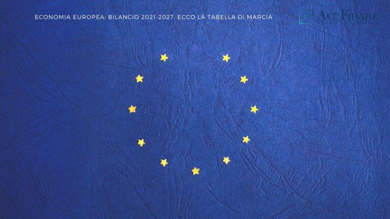 Economia europea Bilancio 2021-2027, ecco la tabella di marcia- Act Finanz - ACT Finanz, wealth management e Gestori patrimoniali in svizzera