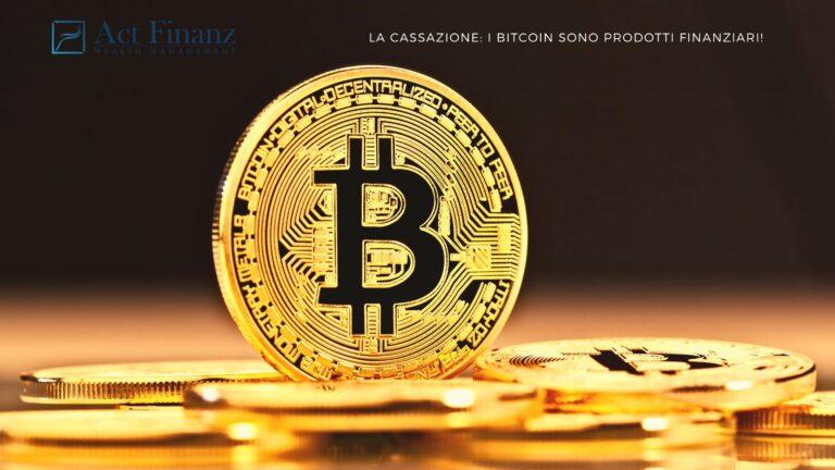 LA CASSAZIONE I BITCOIN SONO PRODOTTI FINANZIARI!- ACT Finanz, wealth management e Gestori patrimoniali in svizzera