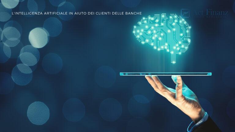 L'intelligenza artificiale in aiuto dei clienti delle banche